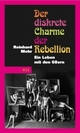 Cover: Der diskrete Charme der Rebellion