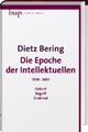 Cover: Dietz Bering. Die Epoche der Intellektuellen - 1891-2001. Berlin University Press, Berlin, 2010.