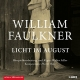Cover: William Faulkner. Licht im August - 8 CDs. Hörbuch Hamburg, Hamburg, 2018.